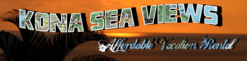 Kona Sea Views - Affordable Vacation Rental